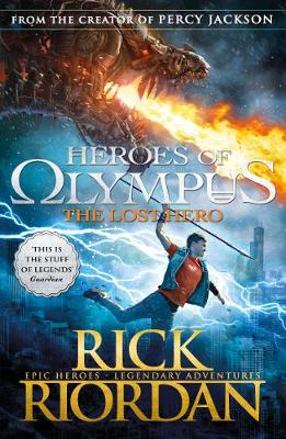 The Lost Hero (Heroes of Olympus Book 1) By (author) Rick Riordan ISBN:9780141325491
