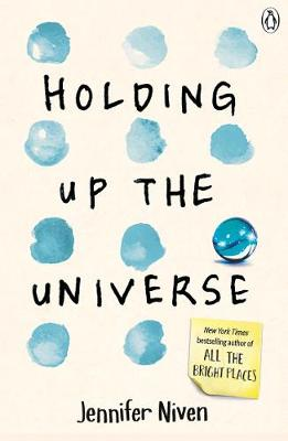 Holding Up the Universe By (author) Jennifer Niven ISBN:9780141357058