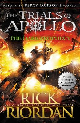 The Dark Prophecy (The Trials of Apollo Book 2) By (author) Rick Riordan ISBN:9780141363967