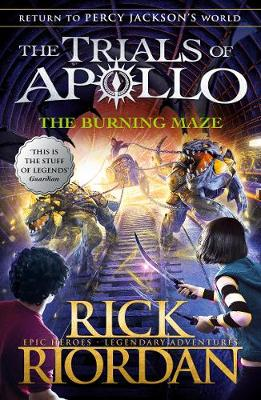 The Burning Maze (The Trials of Apollo Book 3) By (author) Rick Riordan ISBN:9780141364018