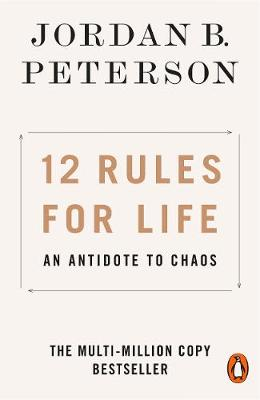 12 Rules for Life: An Antidote to Chaos By (author) Jordan B. Peterson ISBN:9780141988511