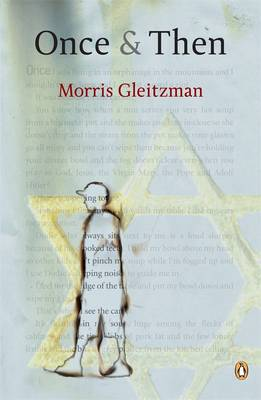 Once And Then By (author) Morris Gleitzman ISBN:9780143203032