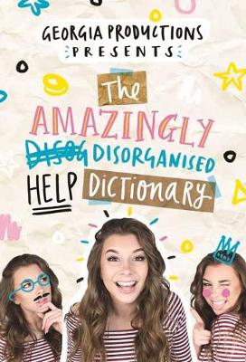 The Amazingly Disorganised Help Dictionary By (author) Georgia Productions ISBN:9780143793250