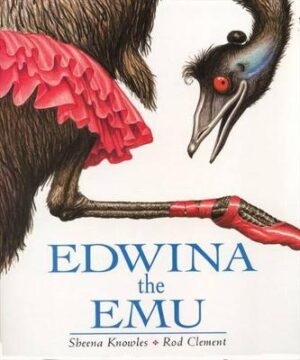 Edwina the Emu By (author) Sheena Knowles ISBN:9780207189142