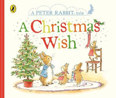 Peter Rabbit Tales: A Christmas Wish By (author) Beatrix Potter ISBN:9780241291757