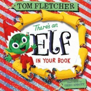 There's an Elf in Your Book By (author) Tom Fletcher ISBN:9780241357279