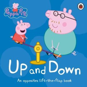 Peppa Pig: Up and Down: An Opposites Lift-the-Flap Book By (author) Peppa Pig ISBN:9780241375853