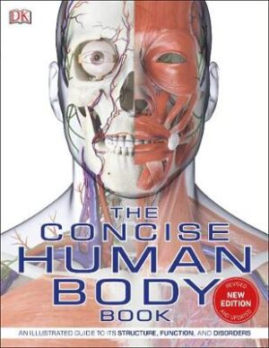 The Concise Human Body Book: An illustrated guide to its structure