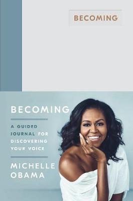 Becoming: A Guided Journal for Discovering Your Voice By (author) Michelle Obama ISBN:9780241444153