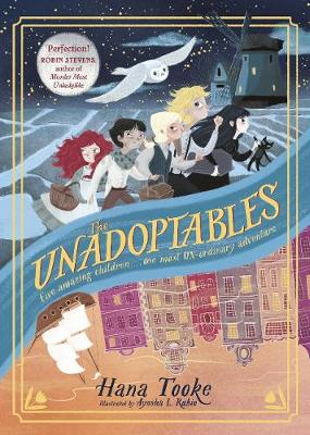 The Unadoptables: Five fantastic children on the adventure of a lifetime By (author) Hana Tooke ISBN:9780241453612