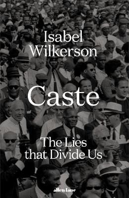 Caste: The International Bestseller By (author) Isabel Wilkerson ISBN:9780241501207