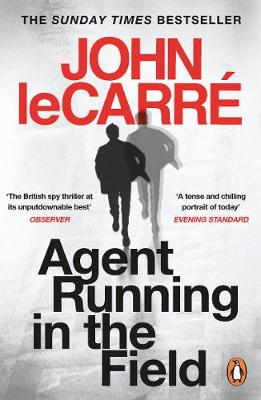 Agent Running in the Field By (author) John le Carre ISBN:9780241986547