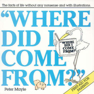 Where Did I Come From? By (author) Peter Mayle ISBN:9780330273442