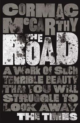 The Road By (author) Cormac McCarthy ISBN:9780330513005