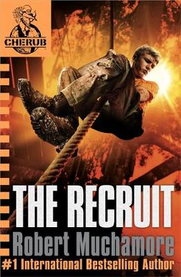 CHERUB: The Recruit: Book 1 By (author) Robert Muchamore ISBN:9780340881538