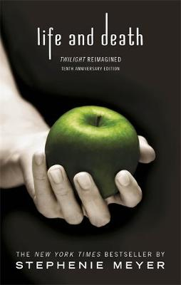 Life and Death: Twilight Reimagined By (author) Stephenie Meyer ISBN:9780349002934