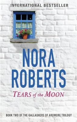 Tears Of The Moon: Number 2 in series By (author) Nora Roberts ISBN:9780349411675