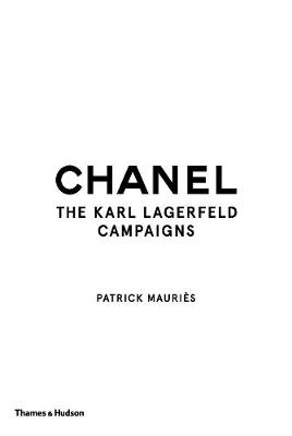 Chanel: The Karl Lagerfeld Campaigns By (author) Patrick Mauries ISBN:9780500519813