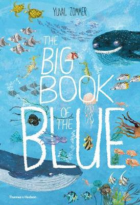 The Big Book of the Blue By (author) Yuval Zommer ISBN:9780500651193