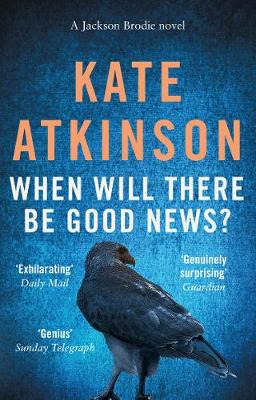 When Will There Be Good News?: (Jackson Brodie) By (author) Kate Atkinson ISBN:9780552772457