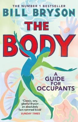 The Body: A Guide for Occupants - THE SUNDAY TIMES NO.1 BESTSELLER By (author) Bill Bryson ISBN:9780552779906