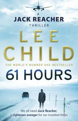 61 Hours: (Jack Reacher 14) By (author) Lee Child ISBN:9780553825565