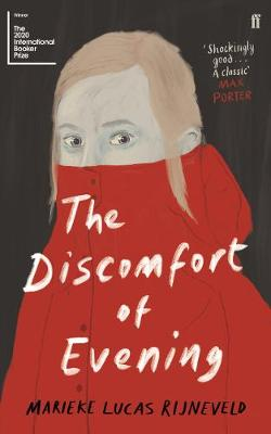 The Discomfort of Evening: WINNER OF THE BOOKER INTERNATIONAL PRIZE 2020 By (author) Marieke Lucas Rijneveld ISBN:9780571349364