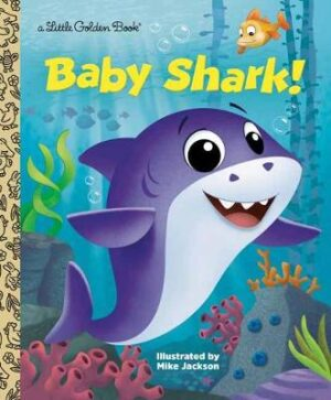 Baby Shark! By (author) Golden Books ISBN:9780593125090