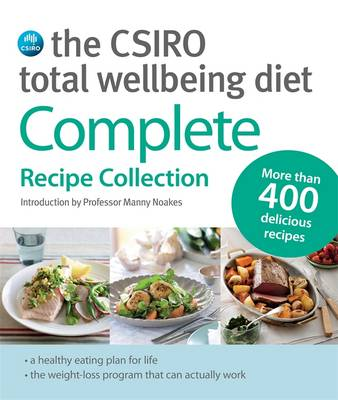 The CSIRO Total Wellbeing Diet: Complete Recipe Collection By (author) Manny Noakes ISBN:9780670078530
