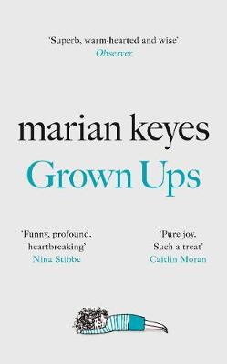Grown Ups: The Sunday Times No 1 Bestseller 2020 By (author) Marian Keyes ISBN:9780718179755