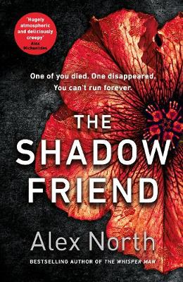 The Shadow Friend By (author) Alex North ISBN:9780718189976