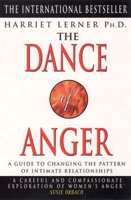 The Dance of Anger: A Woman's Guide to Changing the Pattern of Intimate Relationships By (author) Harriet G. Lerner