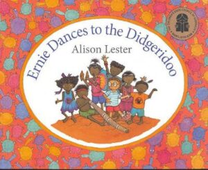 Ernie Dances to the Didgeridoo By (author) Alison Lester ISBN:9780733621055