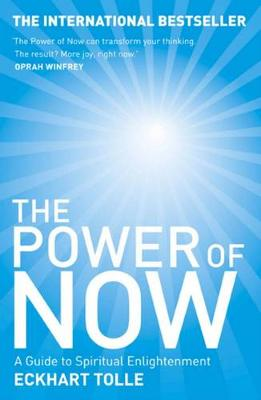 The Power of Now: A Guide to Spiritual Enlightenment By (author) Eckhart Tolle ISBN:9780733627514