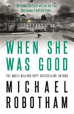 When She Was Good By (author) Michael Robotham ISBN:9780733644849