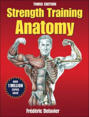 Strength Training Anatomy By (author) Frederic Delavier ISBN:9780736092265