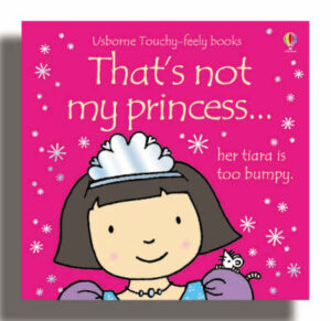That's Not My Princess By (author) Fiona Watt ISBN:9780746073681