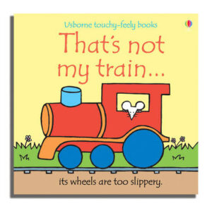That's Not My Train By (author) Fiona Watt ISBN:9780746093467