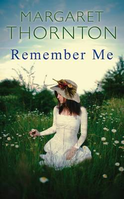 Remember Me By (author) Margaret Thornton ISBN:9780749079048