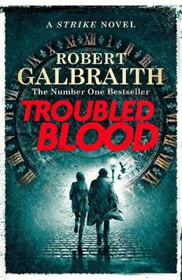 Troubled Blood By (author) Robert Galbraith ISBN:9780751579949