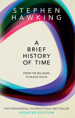 A Brief History Of Time: From Big Bang To Black Holes By (author) Stephen Hawking ISBN:9780857501004