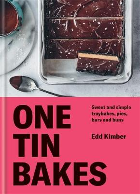 One Tin Bakes: Sweet and simple traybakes