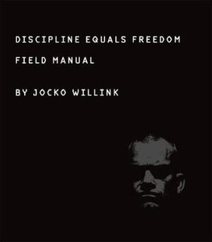 Discipline Equals Freedom: Field Manual By (author) Jocko Willink ISBN:9781250156945