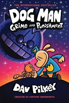 Dog Man 9: Grime and Punishment By (author) Dav Pilkey ISBN:9781338535624
