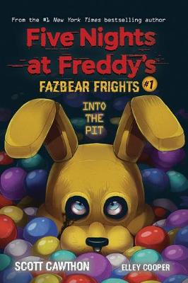 Into the Pit (Five Nights at Freddy's: Fazbear Frights #1) By (author) Scott Cawthon ISBN:9781338576016