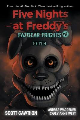 Fazbear Frights #2: Fetch By (author) Scott Cawthon ISBN:9781338576023