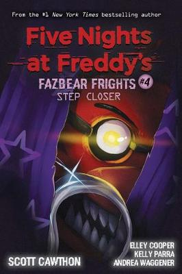 Step Closer (Five Nights at Freddy's: Fazbear Frights #4) By (author) Scott Cawthon ISBN:9781338576054