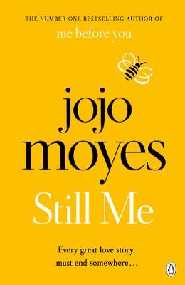 Still Me: Discover the love story that captured 21 million hearts By (author) Jojo Moyes ISBN:9781405924207