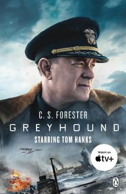 Greyhound: Discover the gripping naval thriller behind the major motion picture starring Tom Hanks By (author) C.S. Forester ISBN:9781405949170