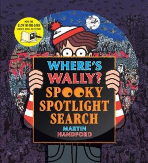 Where's Wally? Spooky Spotlight Search By (author) Martin Handford ISBN:9781406384475